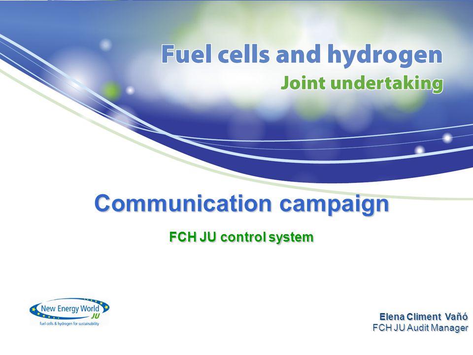 Communication campaign FCH JU control system Elena Climent Vañó FCH JU Audit Manager