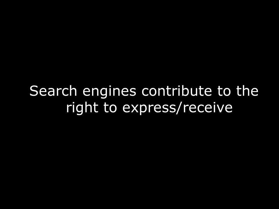 Search engines contribute to the right to express/receive