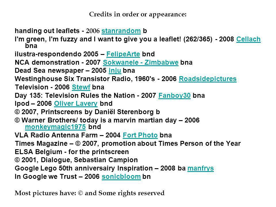 Credits in order or appearance: handing out leaflets - 2006 stanrandom b stanrandom I m green, I m fuzzy and I want to give you a leaflet.