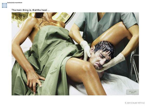 © Jean-Claude Hamilius The main thing is, that the head...