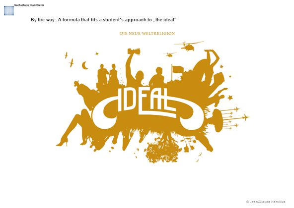"""© Jean-Claude Hamilius By the way: A formula that fits a student's approach to """"the ideal"""""""