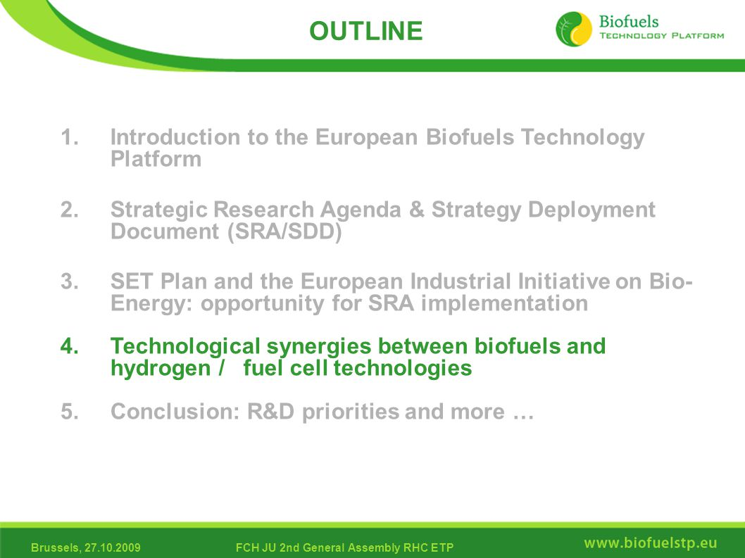 Brussels, 27.10.2009FCH JU 2nd General Assembly RHC ETP OUTLINE 1. Introduction to the European Biofuels Technology Platform 2. Strategic Research Age