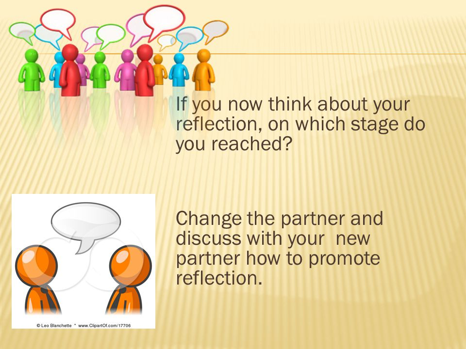 If you now think about your reflection, on which stage do you reached.