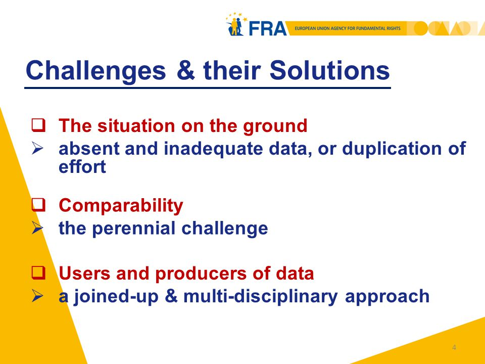 4 Challenges & their Solutions  The situation on the ground  absent and inadequate data, or duplication of effort  Comparability  the perennial ch