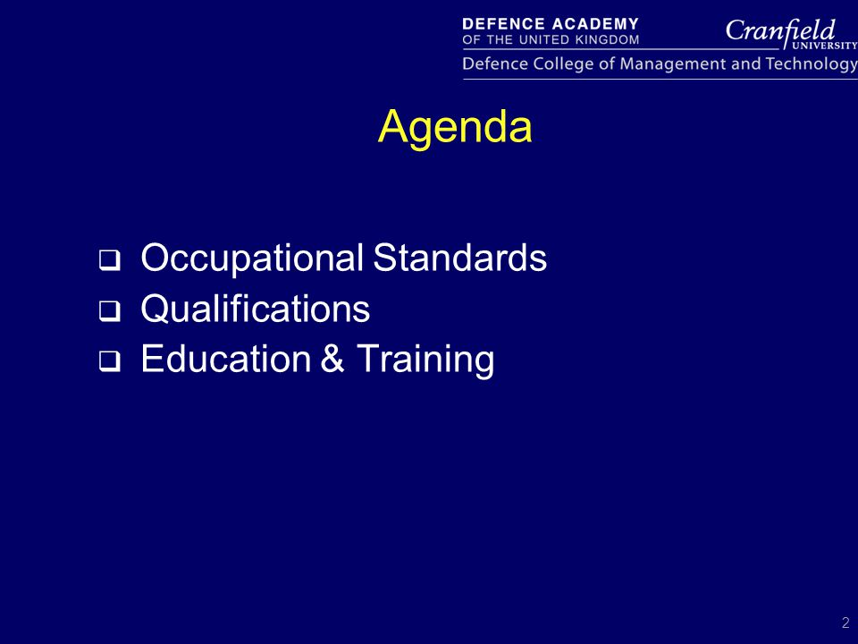 2 Agenda  Occupational Standards  Qualifications  Education & Training