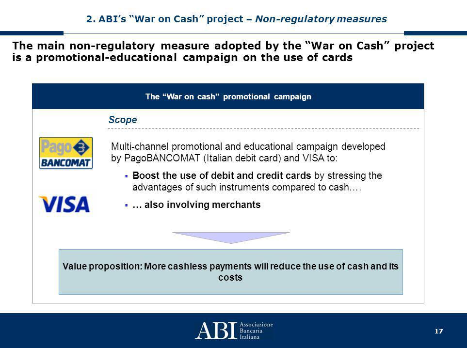 """17 The main non-regulatory measure adopted by the """"War on Cash"""" project is a promotional-educational campaign on the use of cards The """"War on cash"""" pr"""