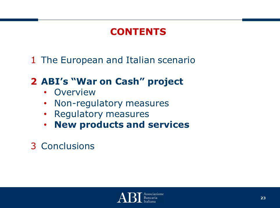 "23 CONTENTS 1The European and Italian scenario 2ABI's ""War on Cash"" project Overview Non-regulatory measures Regulatory measures New products and serv"