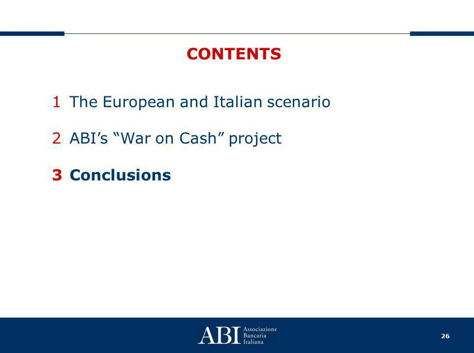 26 CONTENTS 1The European and Italian scenario 2ABI's War on Cash project 3Conclusions