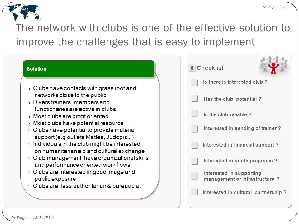 The network with clubs is one of the effective solution to improve the challenges that is easy to implement Checklist Is there is interested club .