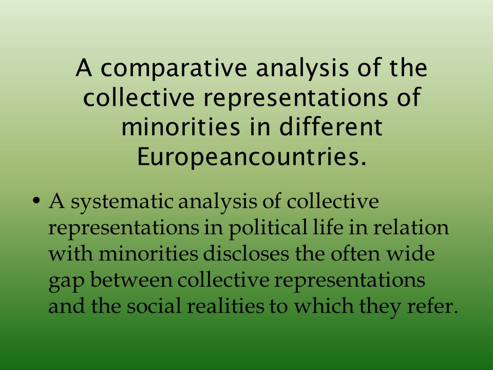 A comparative analysis of the collective representations of minorities in different Europeancountries.