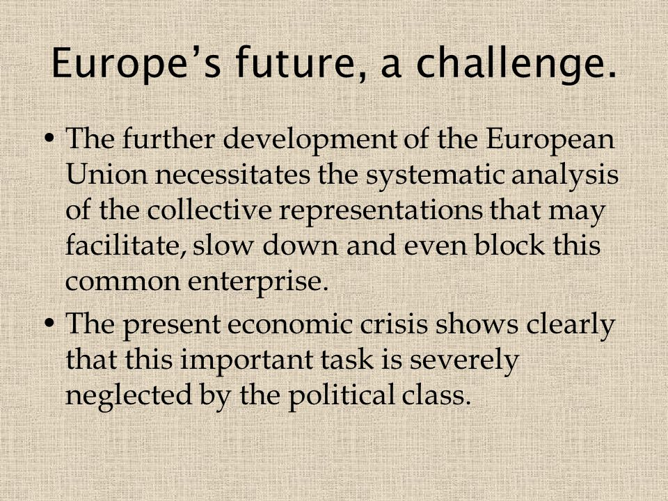 Europe's future, a challenge.