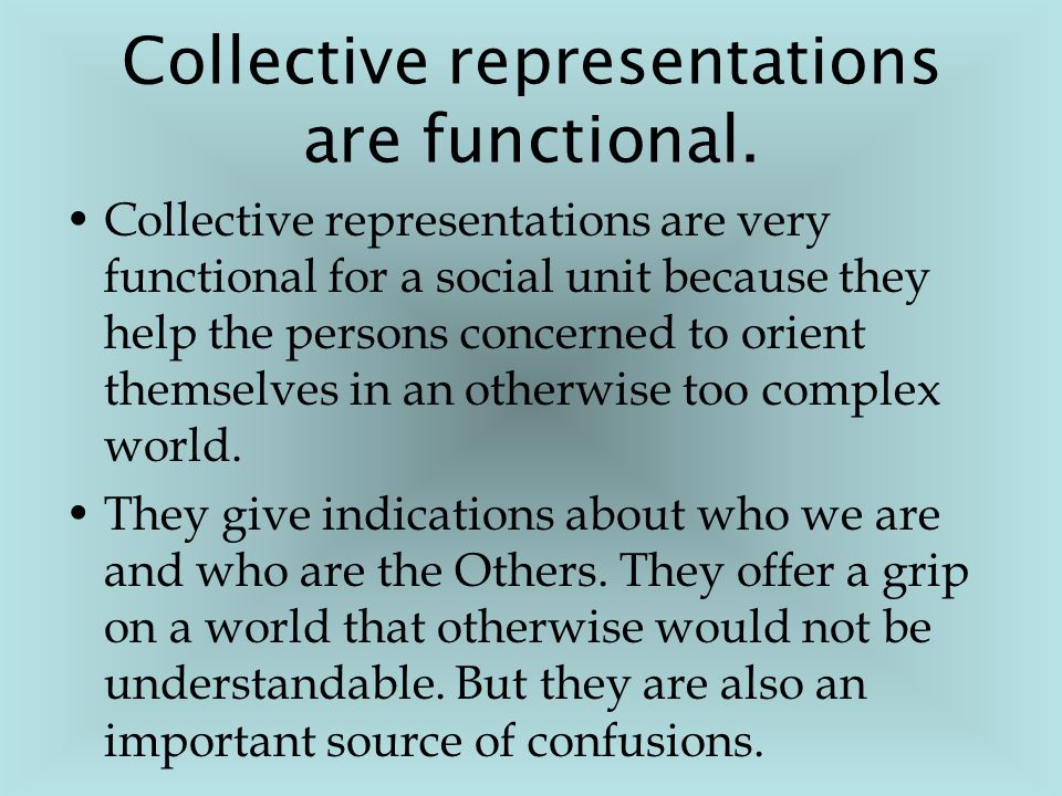 Collective representations are functional.