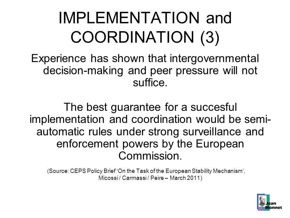 IMPLEMENTATION and COORDINATION (3) Experience has shown that intergovernmental decision-making and peer pressure will not suffice.