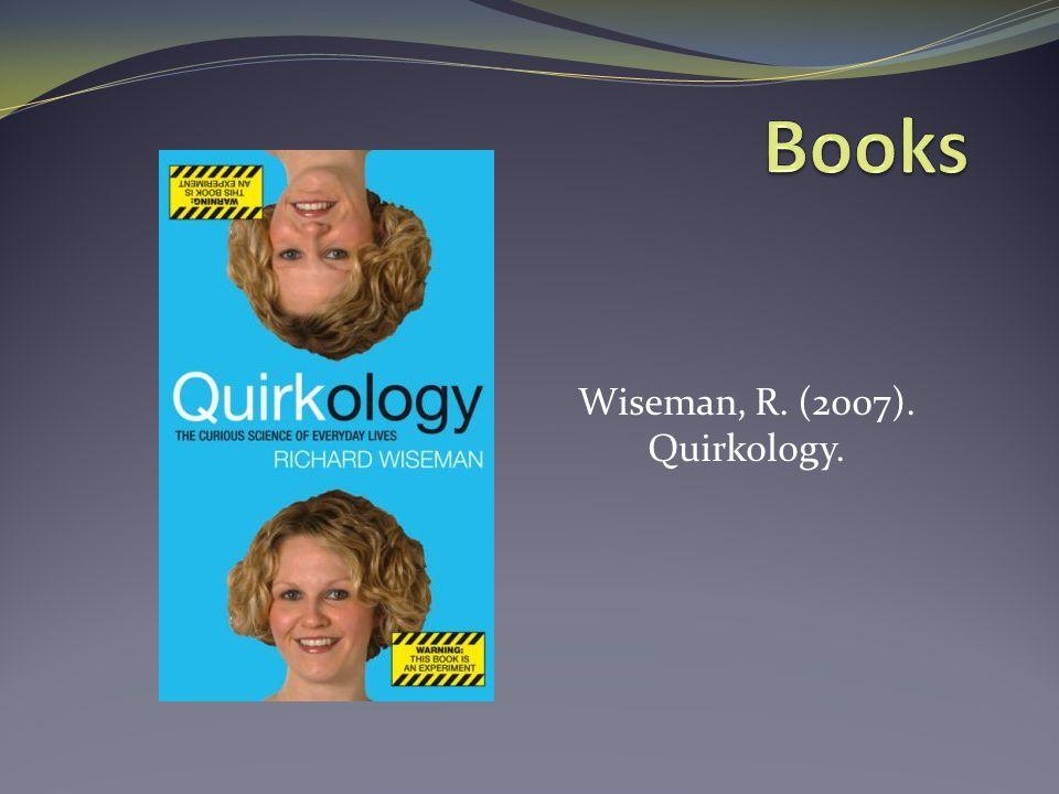 Wiseman, R. (2007). Quirkology.