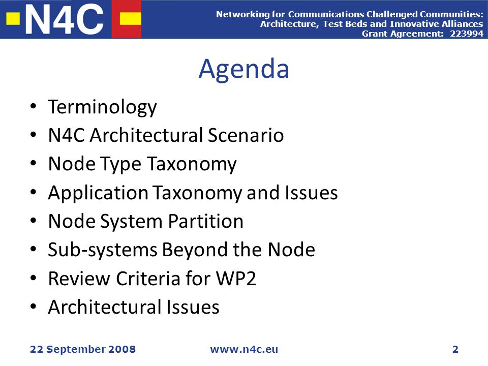 22 September 2008www.n4c.eu2 Agenda Terminology N4C Architectural Scenario Node Type Taxonomy Application Taxonomy and Issues Node System Partition Su