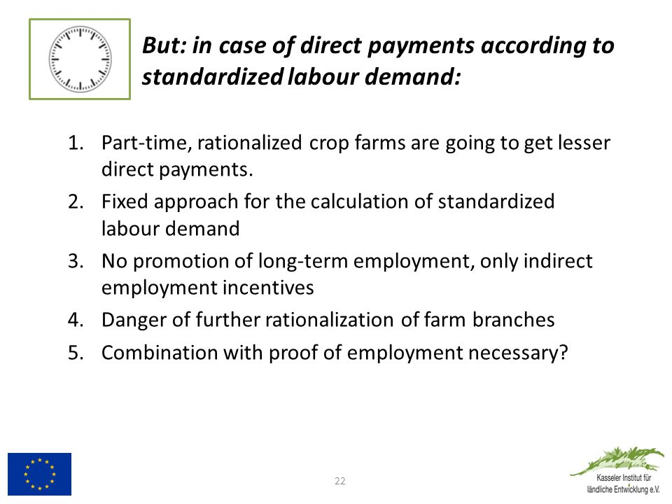 1.Part-time, rationalized crop farms are going to get lesser direct payments.