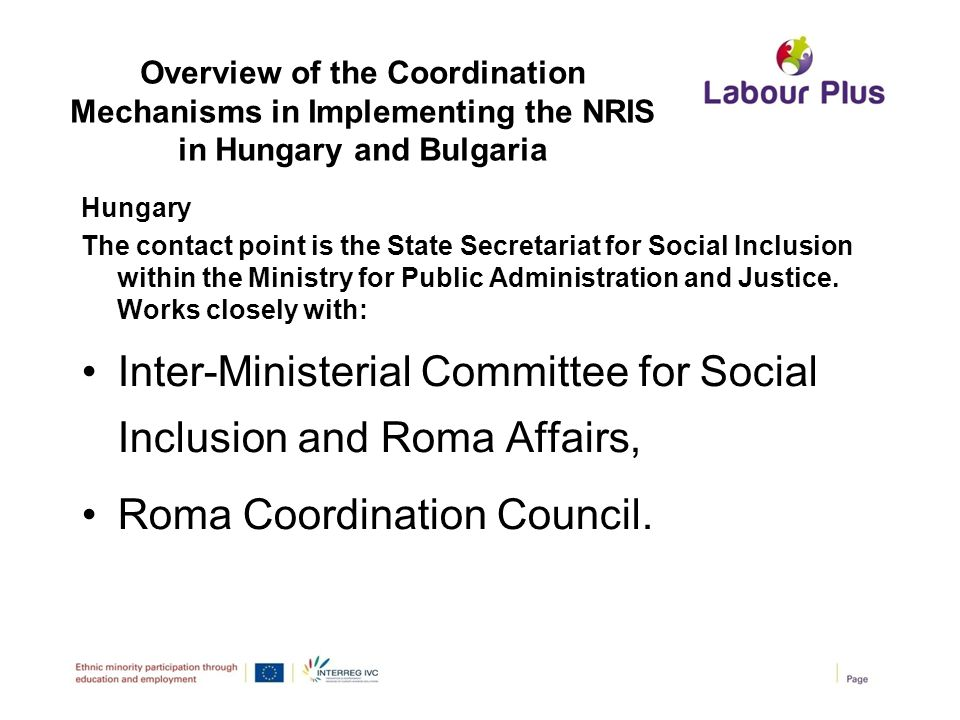 Overview of the Coordination Mechanisms in Implementing the NRIS in Hungary and Bulgaria Hungary The contact point is the State Secretariat for Social
