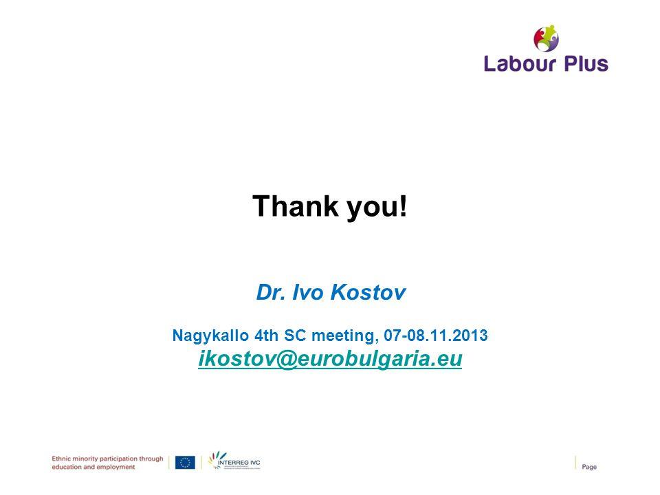 Thank you! Dr. Ivo Kostov Nagykallo 4th SC meeting, 07-08.11.2013 ikostov@eurobulgaria.eu