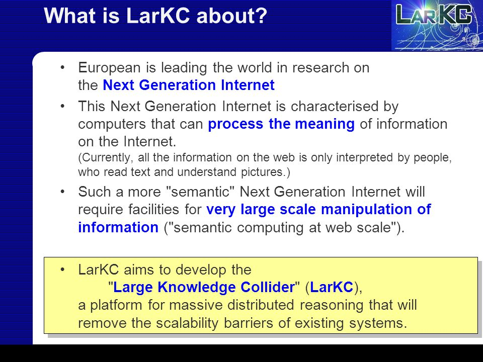 What is LarKC about.