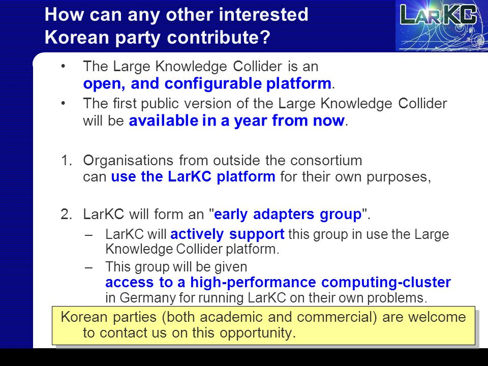 How can any other interested Korean party contribute? The Large Knowledge Collider is an open, and configurable platform. The first public version of