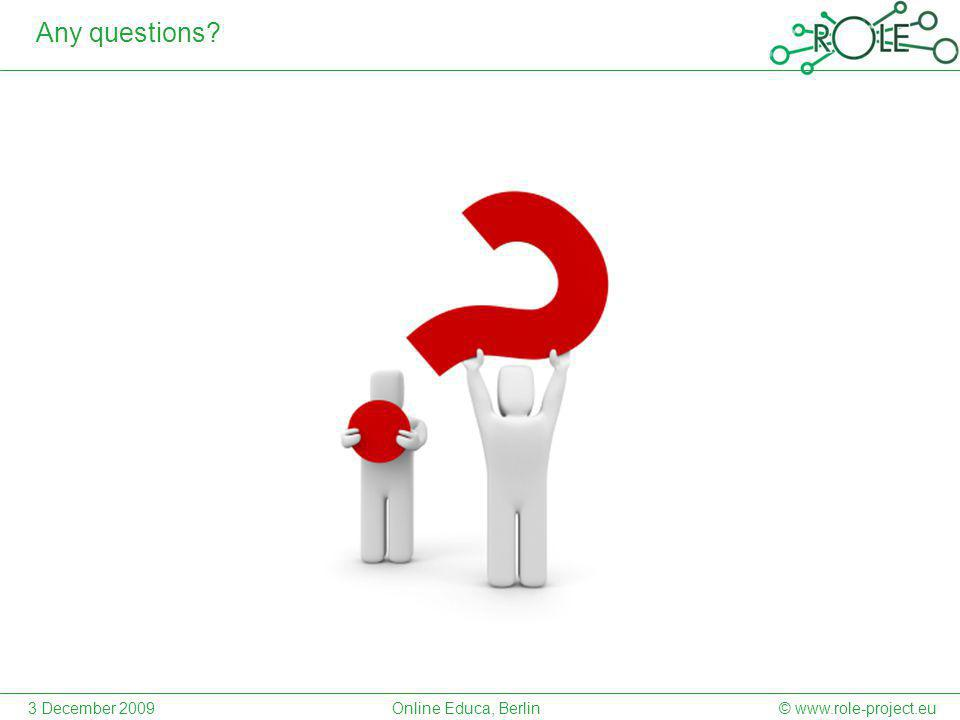 Any questions © www.role-project.eu3 December 2009Online Educa, Berlin