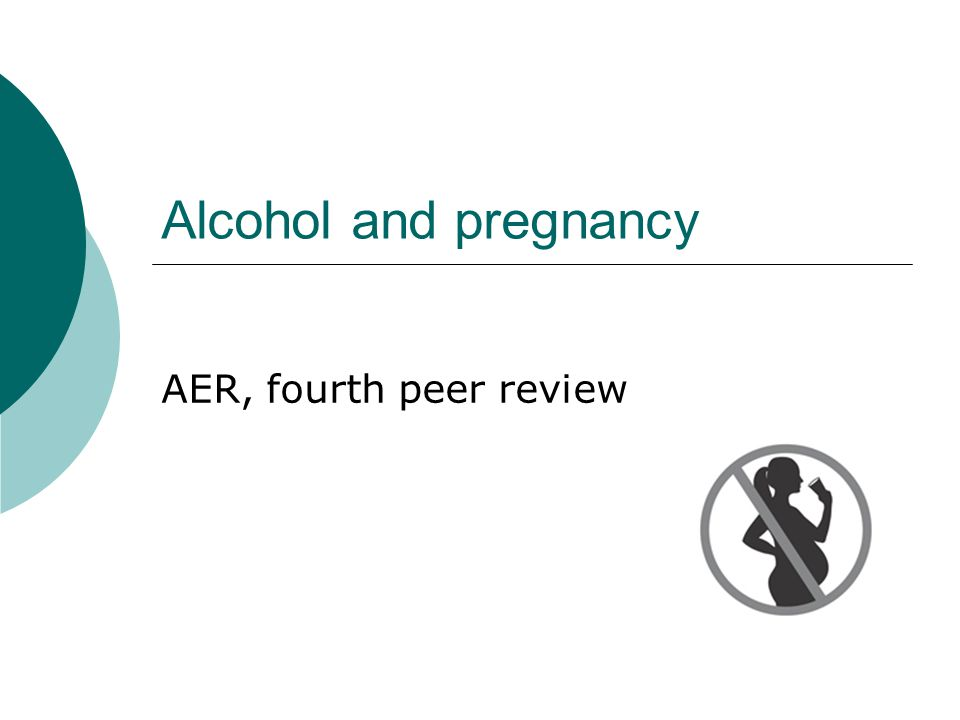 Alcohol and pregnancy AER, fourth peer review