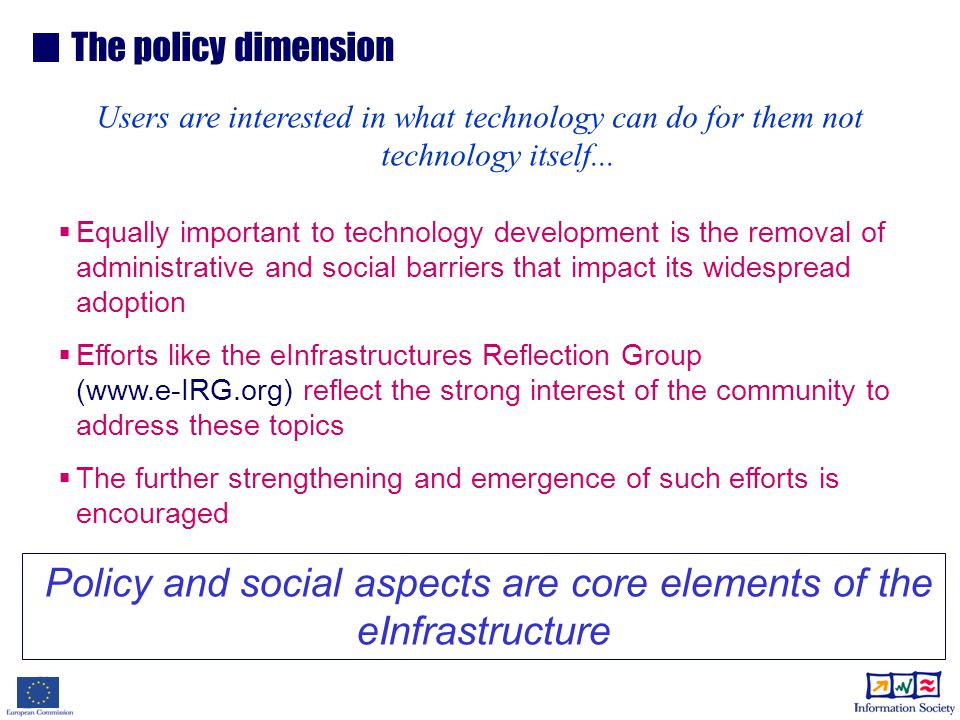 The policy dimension Users are interested in what technology can do for them not technology itself...