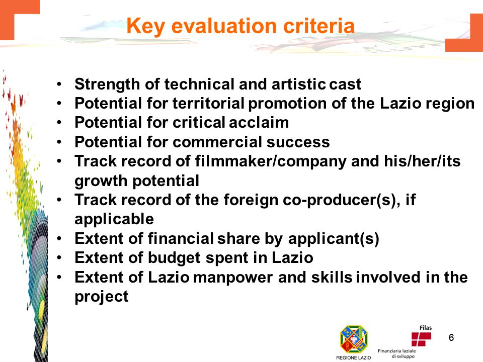 55 Eligibility criteria Film companies should have at least an operative office in Lazio Projects submitted must be intended for public commercial rel