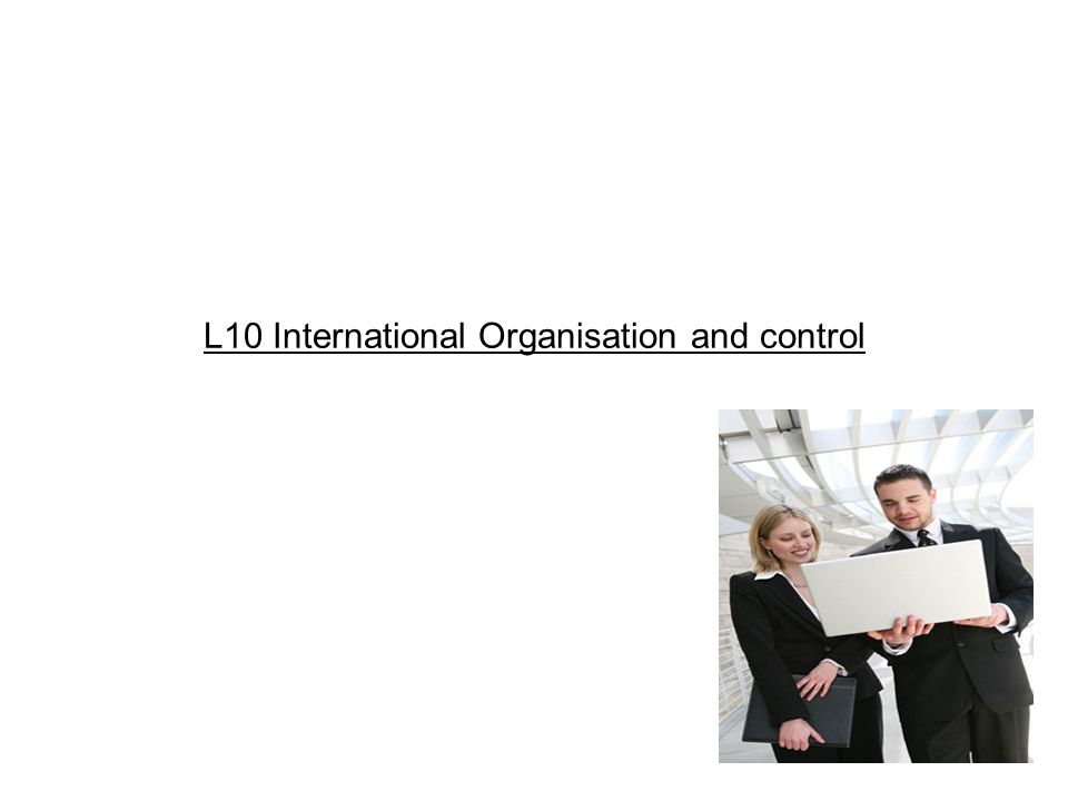 L10 International Organisation and control