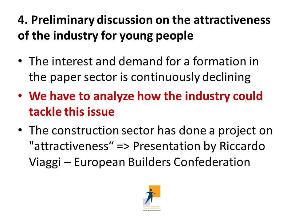 4. Preliminary discussion on the attractiveness of the industry for young people The interest and demand for a formation in the paper sector is contin
