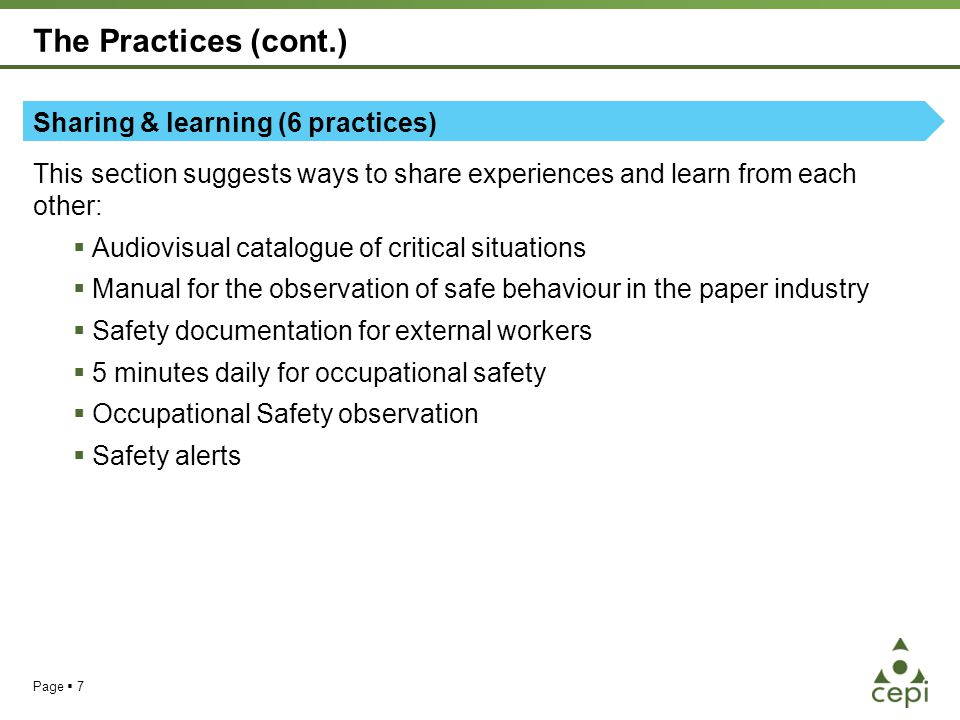 The Practices (cont.) Involvement (6 practices) This section emphasises the importance of having people engaging and aligning their personal behaviour to a health and safety culture:  Health and Safety Dialogue  Health circles  Health and Safety pillar  Task Force health protection  Health and fun  Safe Ideas award Page  8