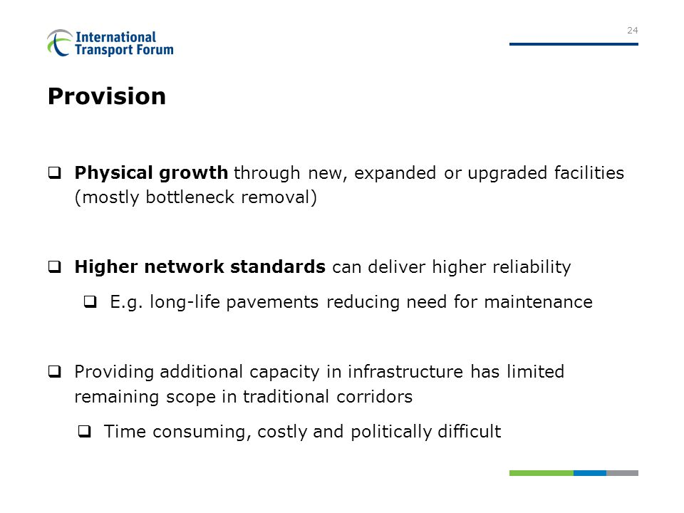Provision  Physical growth through new, expanded or upgraded facilities (mostly bottleneck removal)  Higher network standards can deliver higher reliability  E.g.