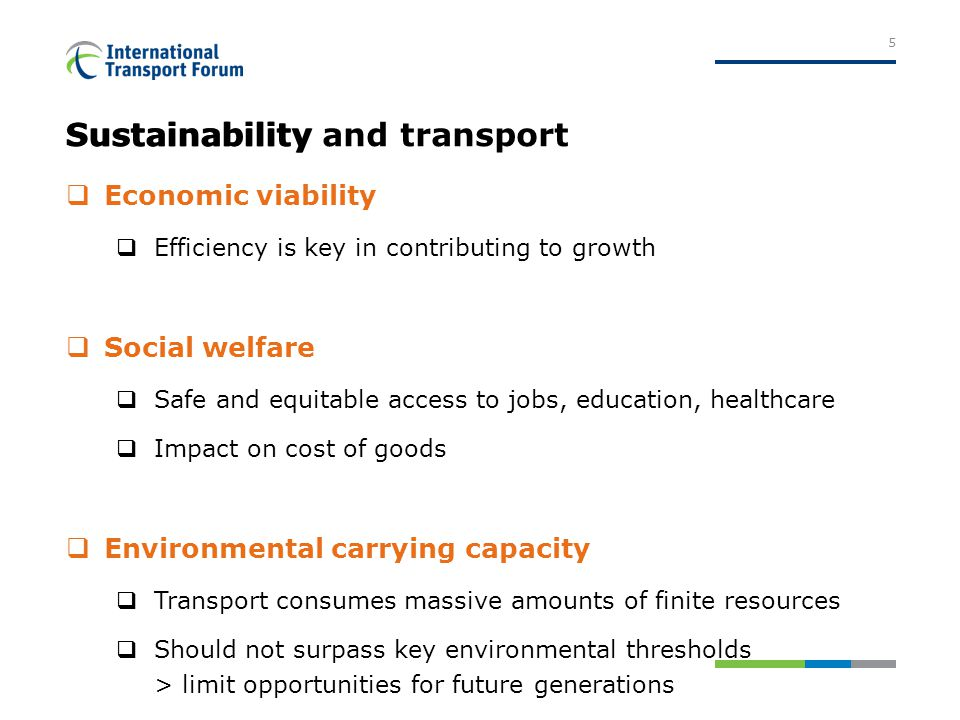 Sustainability  Economic viability  Efficiency is key in contributing to growth  Social welfare  Safe and equitable access to jobs, education, healthcare  Impact on cost of goods  Environmental carrying capacity  Transport consumes massive amounts of finite resources  Should not surpass key environmental thresholds > limit opportunities for future generations 5 Sustainability and transport