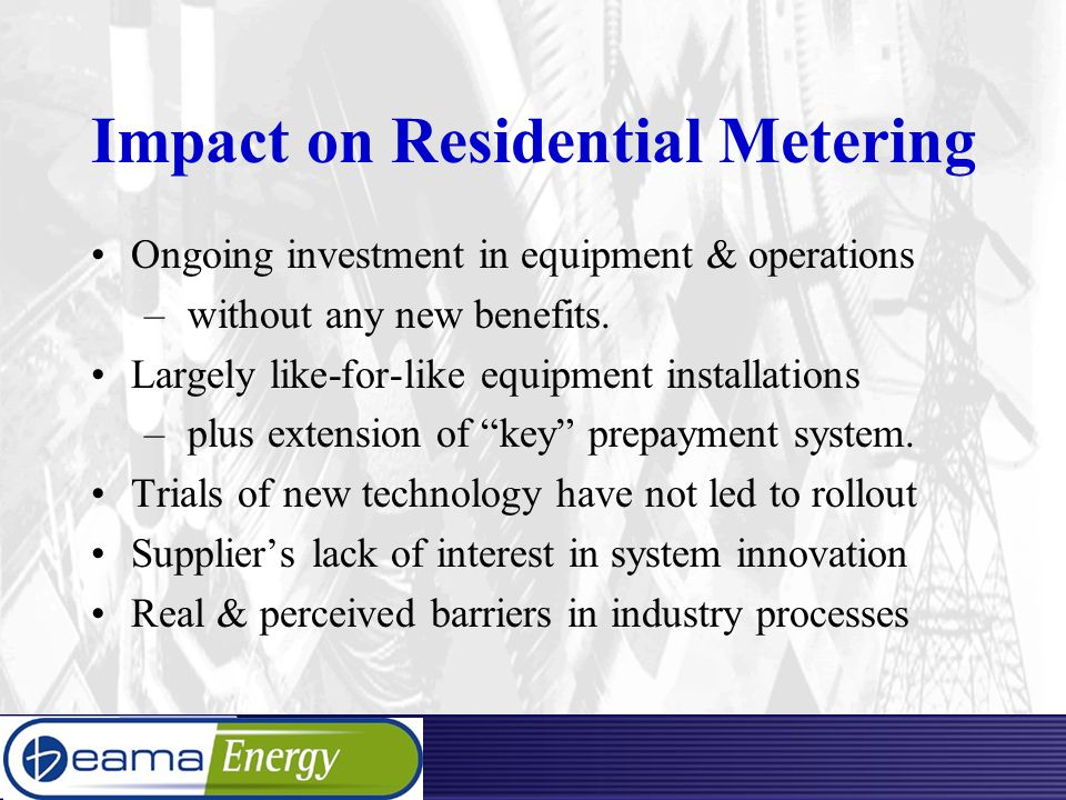 Impact on Residential Metering Ongoing investment in equipment & operations – without any new benefits.