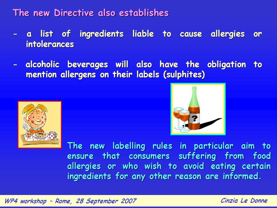 The new labelling rules in particular aim to ensure that consumers suffering from food allergies or who wish to avoid eating certain ingredients for any other reason are informed.