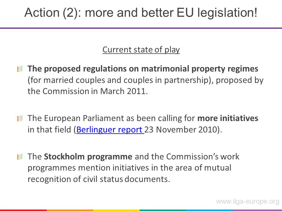 www.ilga-europe.org Action (2): more and better EU legislation.