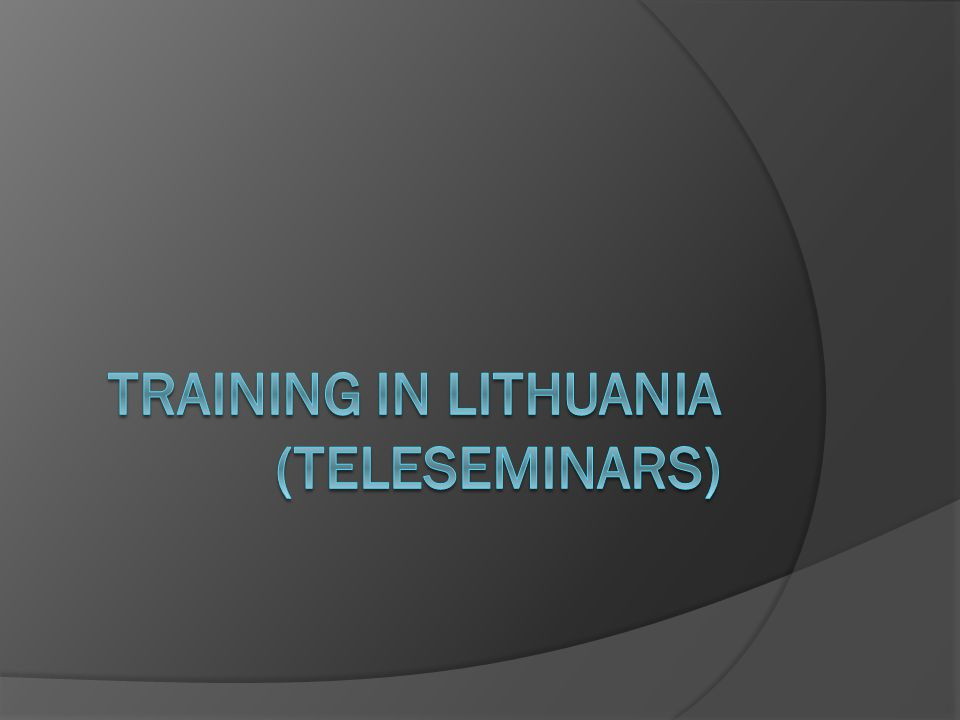Planning  Preliminary date – end of November / beginning of December  One day seminar (about 6-7 hours)  Three cities – Alytus, Marijampole, Taurage (same or different day)