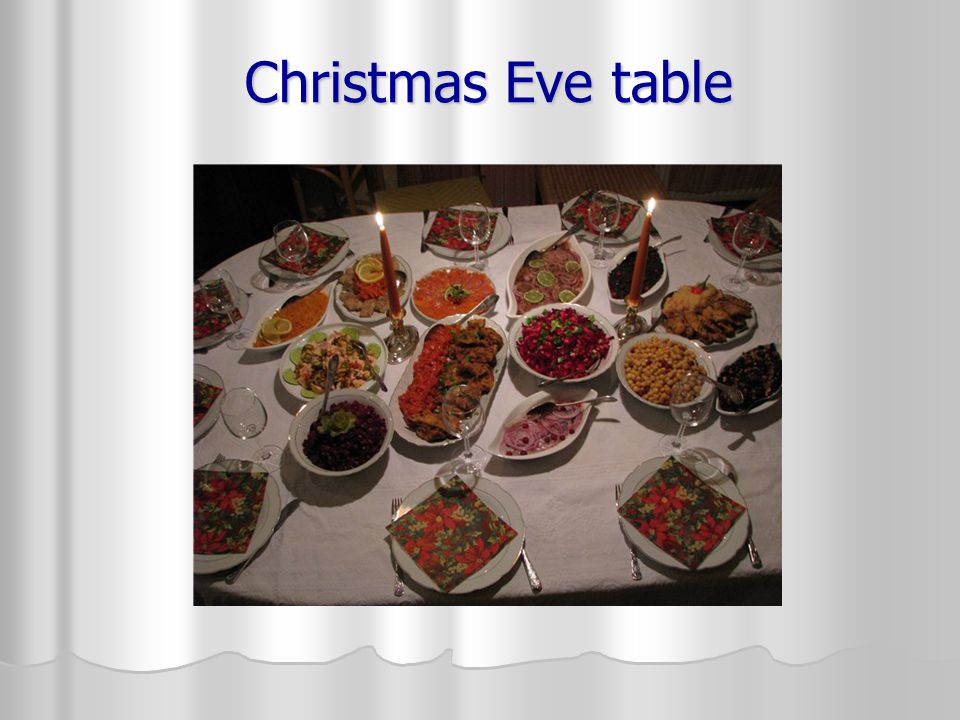 Christmas Eve dinner starts when first star appears in the sky.