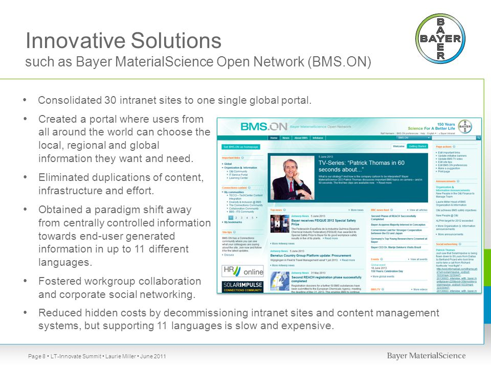 Innovative Solutions such as Bayer MaterialScience Open Network (BMS.ON) Created a portal where users from all around the world can choose the local, regional and global information they want and need.