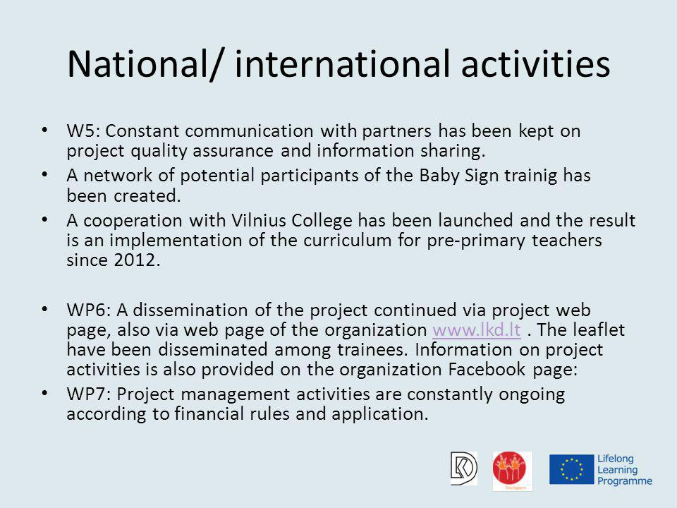 National/ international activities W5: Constant communication with partners has been kept on project quality assurance and information sharing.
