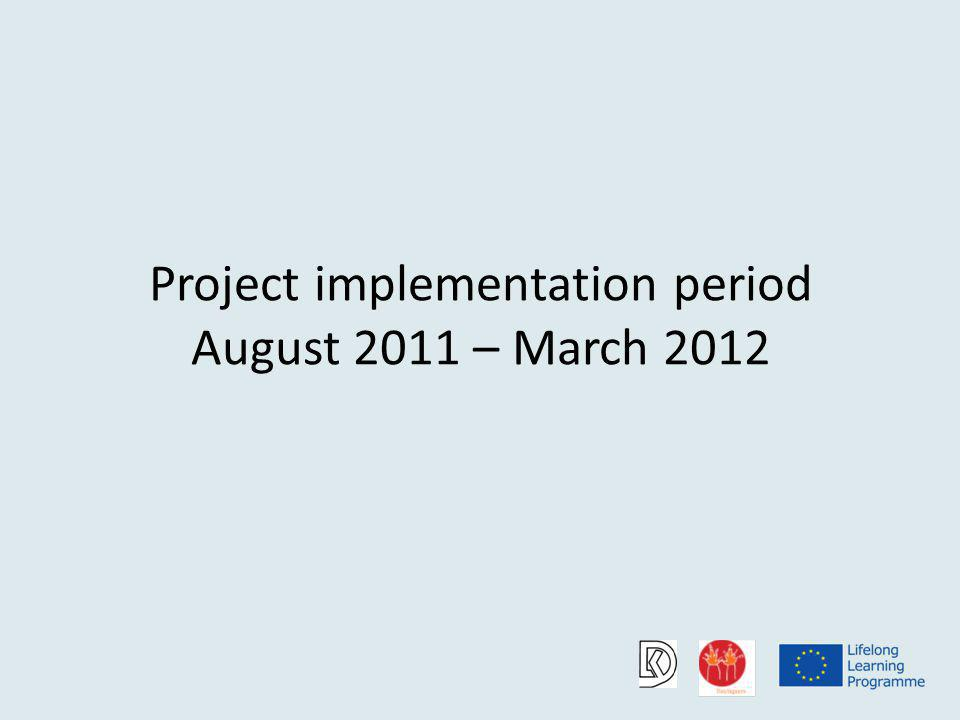Project implementation period August 2011 – March 2012