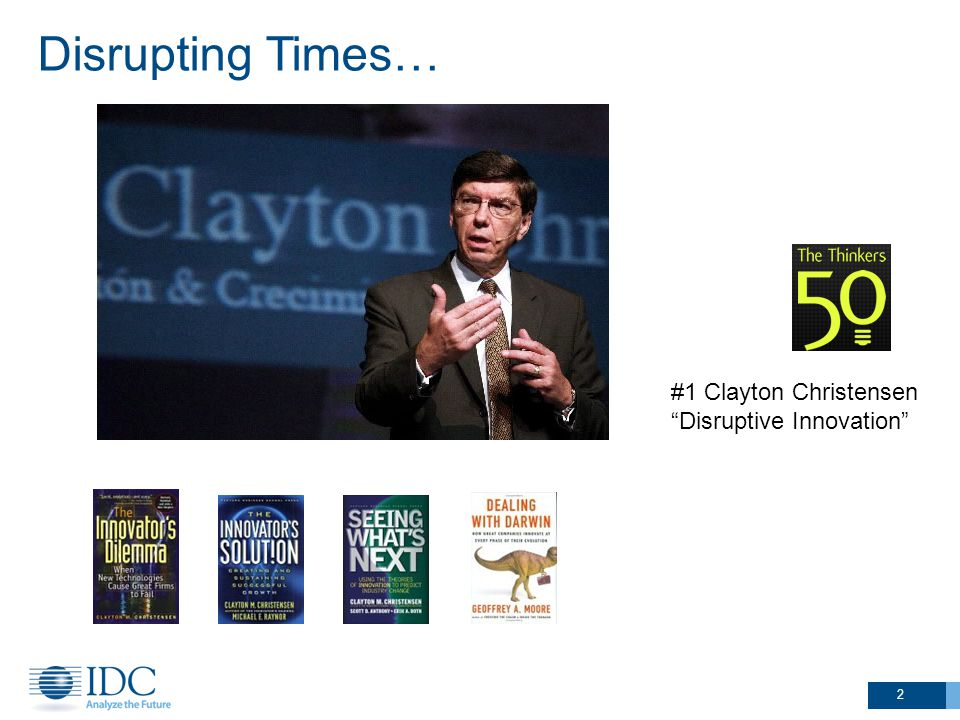 Disrupting Times… #1 Clayton Christensen Disruptive Innovation 2