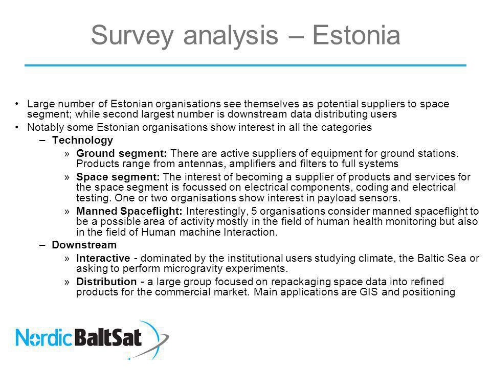 Survey analysis – Estonia Large number of Estonian organisations see themselves as potential suppliers to space segment; while second largest number i