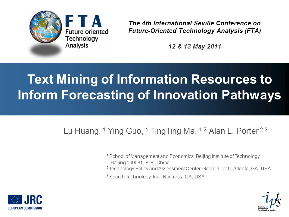 Text Mining of Information Resources to Inform Forecasting of Innovation Pathways Lu Huang, 1 Ying Guo, 1 TingTing Ma, 1,2 Alan L.