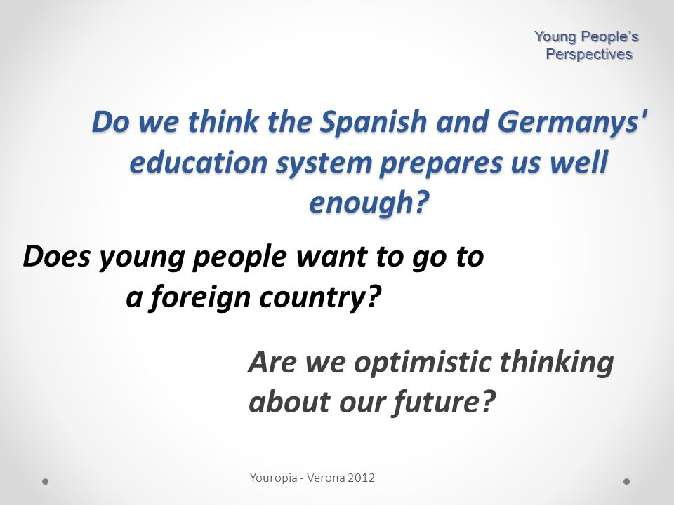 Results Youropia - Verona 2012 Young People's Perspectives Perspectives