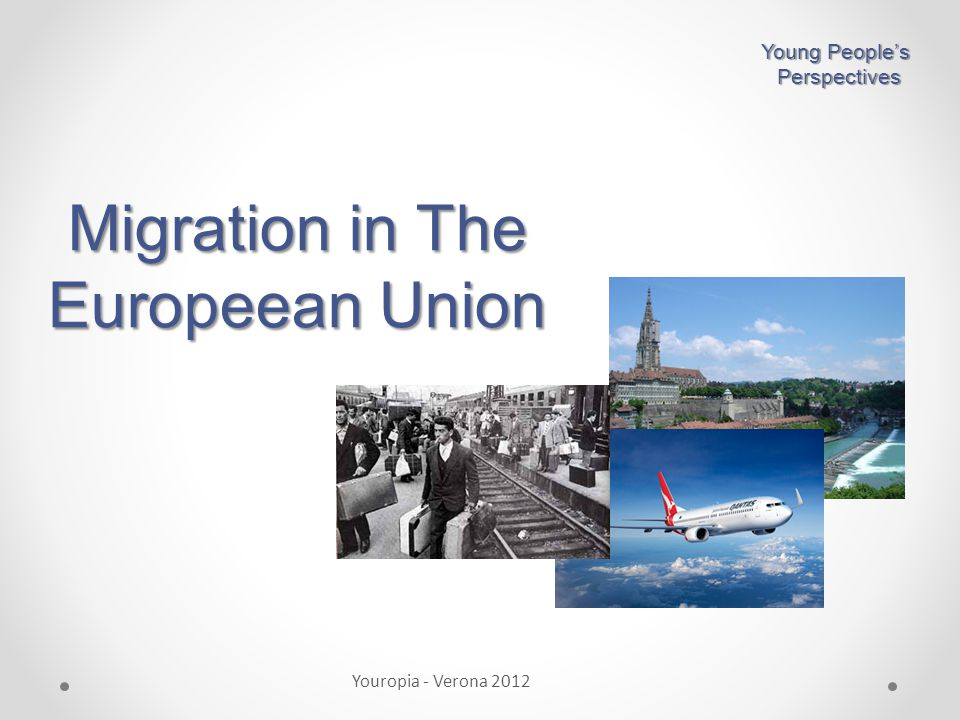 Where does it come from? Young People's Perspectives Perspectives Youropia - Verona 2012