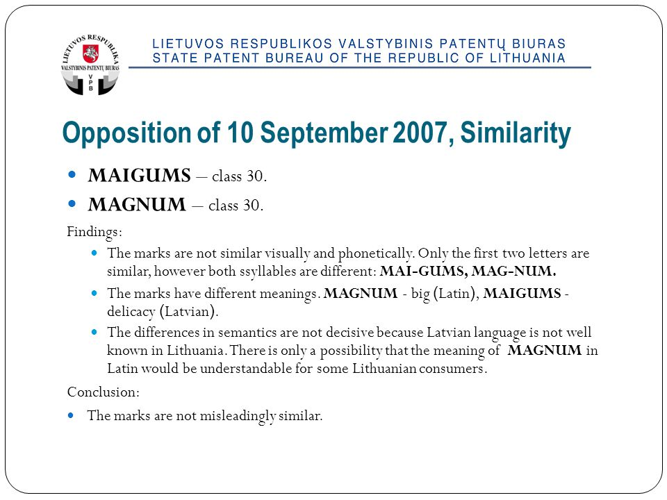 Opposition of 10 September 2007, Similarity MAIGUMS – class 30.