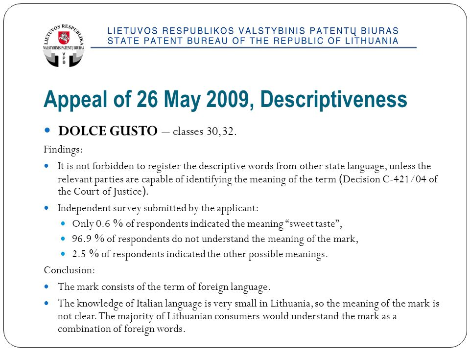 Appeal of 26 May 2009, Descriptiveness DOLCE GUSTO – classes 30,32.