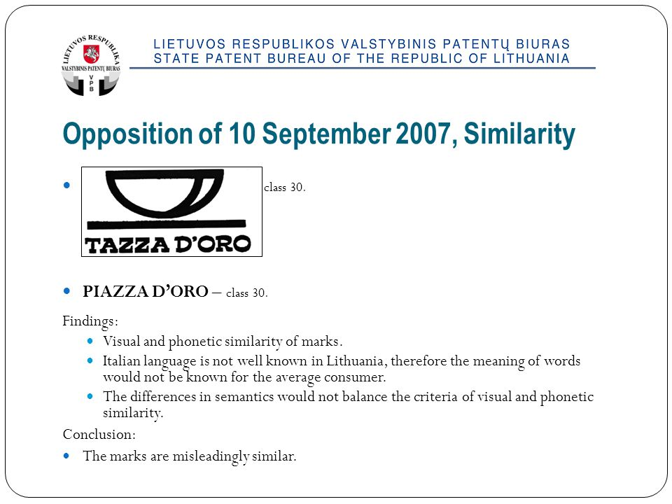 Opposition of 10 September 2007, Similarity TAZZA D'ORO – class 30.