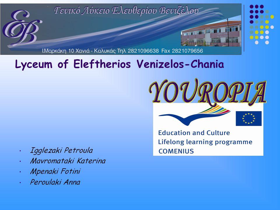 Lyceum of Eleftherios Venizelos-Chania Igglezaki Petroula Mavromataki Katerina Mpenaki Fotini Peroulaki Anna